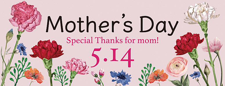 Mother's Day 5.14